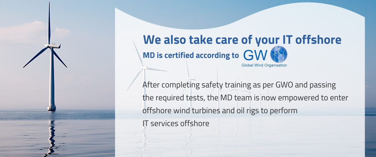 Certified by GWO: MD also takes care of Your IT offshore